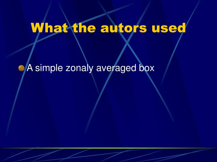 What the autors used