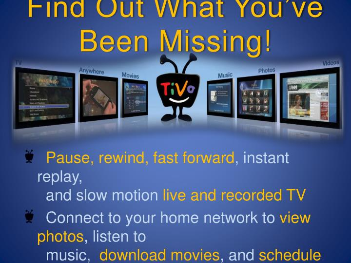 Find Out What You've Been Missing!