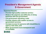 president s management agenda e government