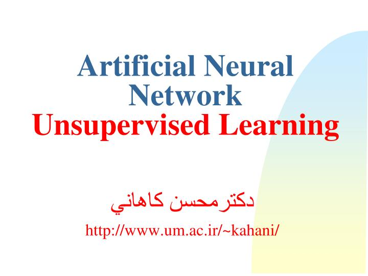 artificial neural network unsupervised learning n.