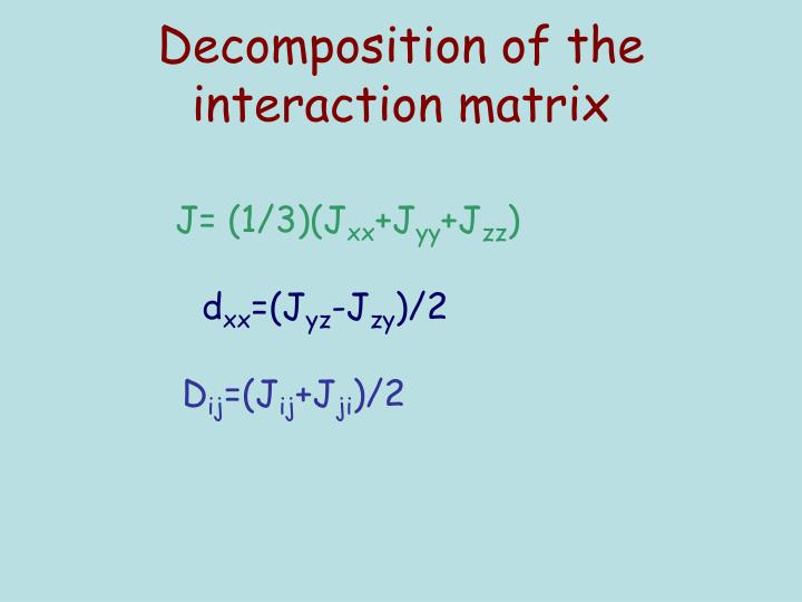 Decomposition of the interaction matrix