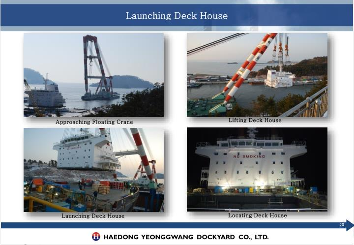 Launching Deck House