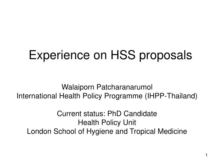 experience on hss proposals n.