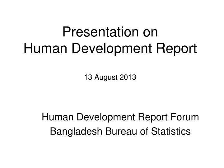 presentation on human development report 13 august 2013 n.