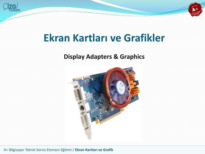 Ekran kartlar ve grafikler