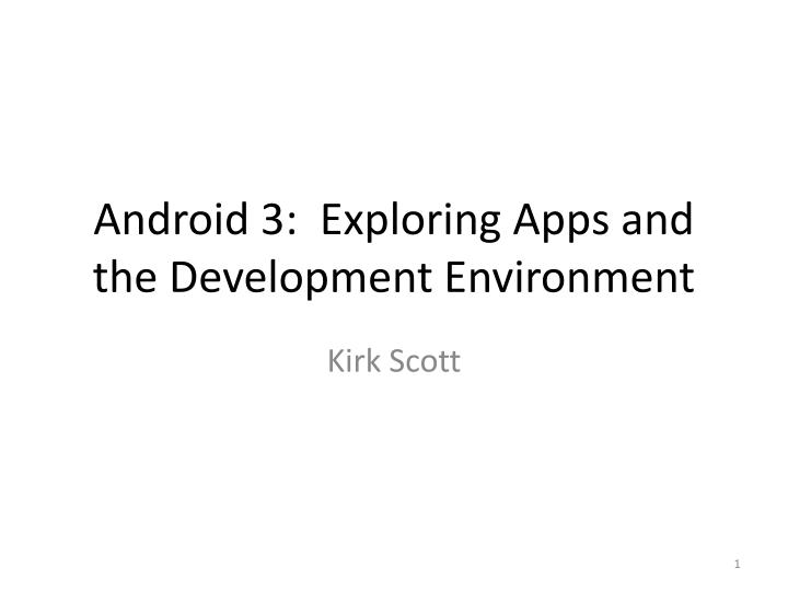 Android 3 exploring apps and the development environment