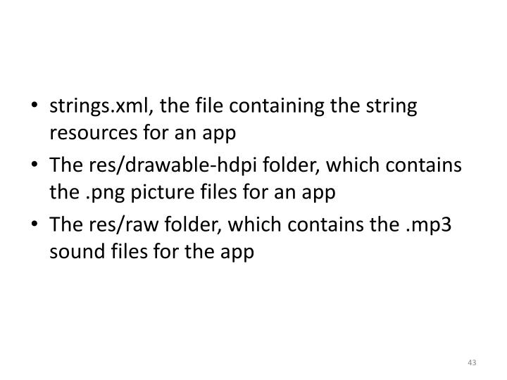 strings.xml, the file containing the string resources for an app