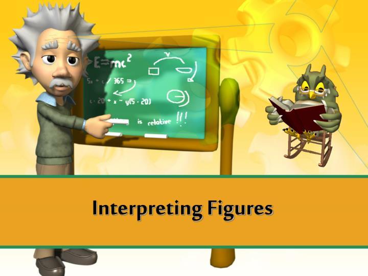 interpreting figures n.