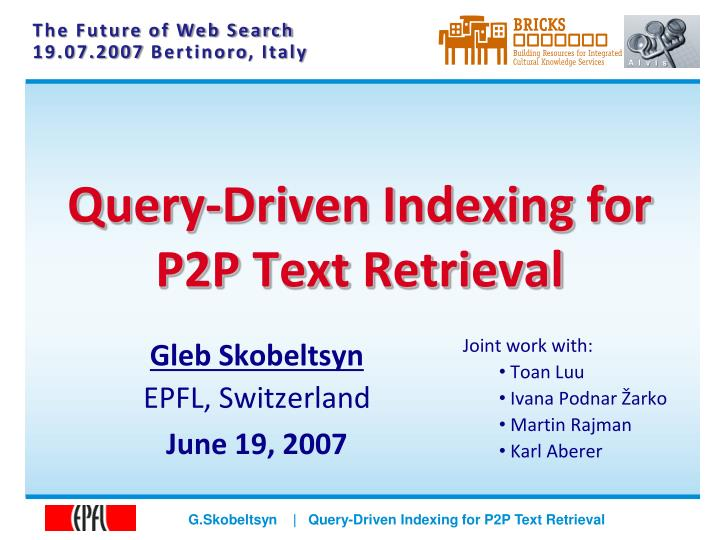 Query driven indexing for p2p text retrieval