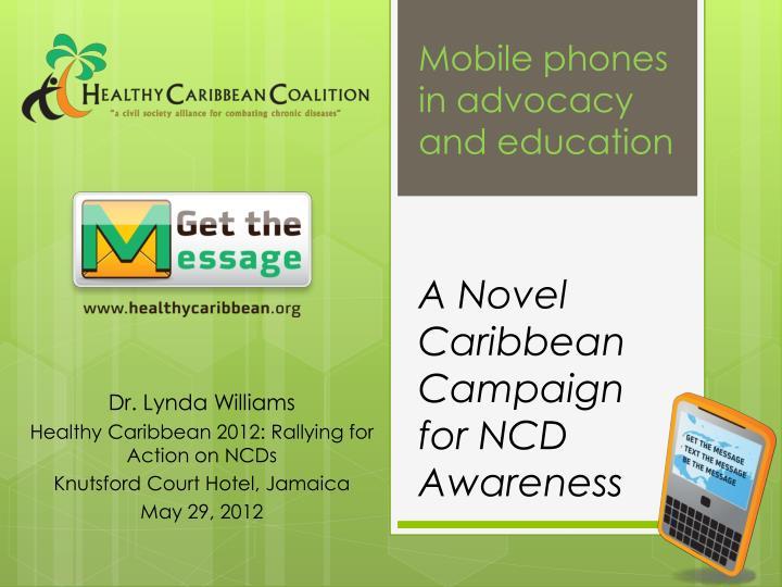 A novel caribbean campaign for ncd awareness