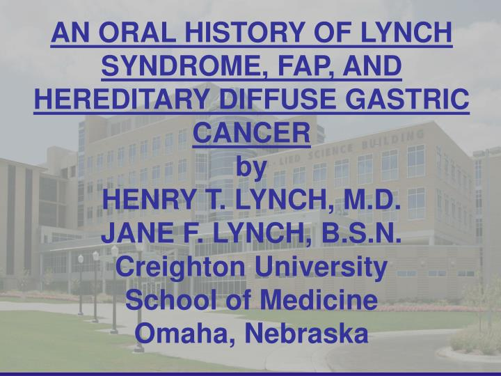 AN ORAL HISTORY OF LYNCH SYNDROME, FAP, AND HEREDITARY DIFFUSE GASTRIC CANCER