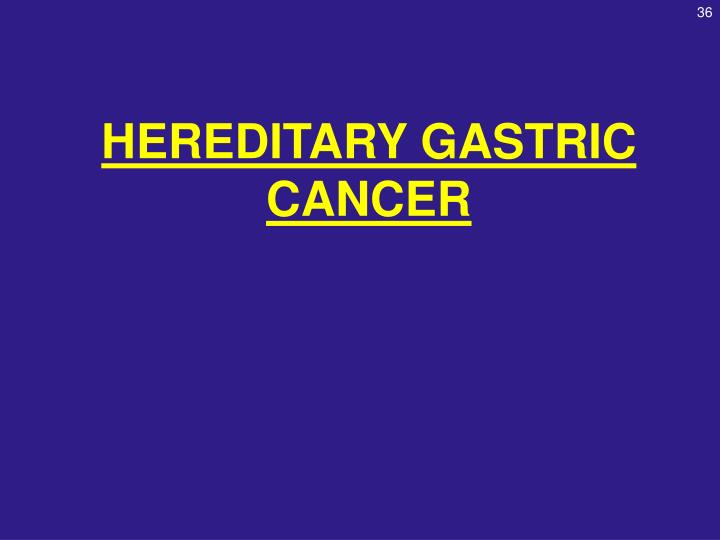 HEREDITARY GASTRIC CANCER