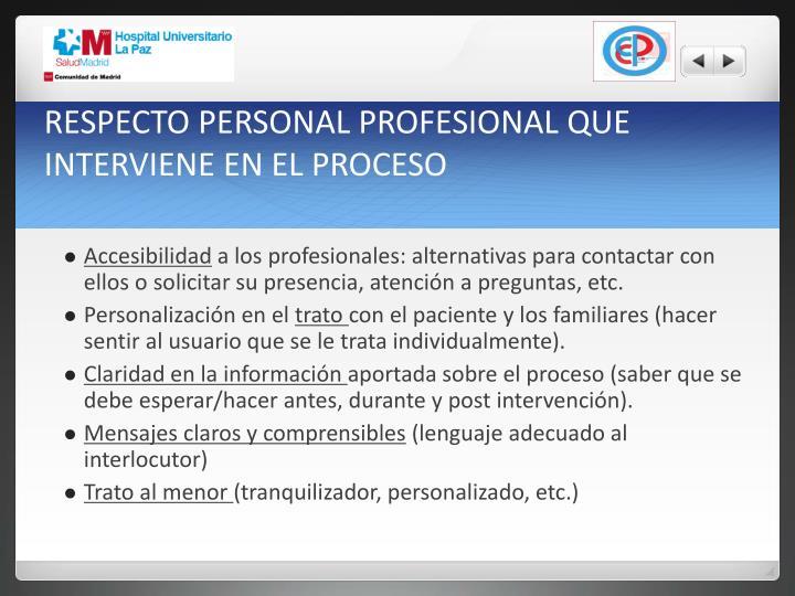 RESPECTO PERSONAL PROFESIONAL QUE INTERVIENE EN EL PROCESO