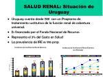 salud renal situaci n de uruguay