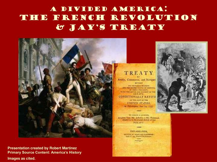 a divided america the french revolution jay s treaty n.