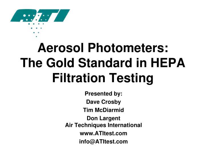 aerosol photometers the gold standard in hepa filtration testing n.