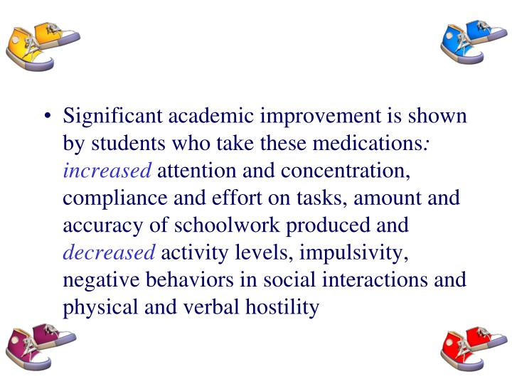 Significant academic improvement is shown by students who take these medications