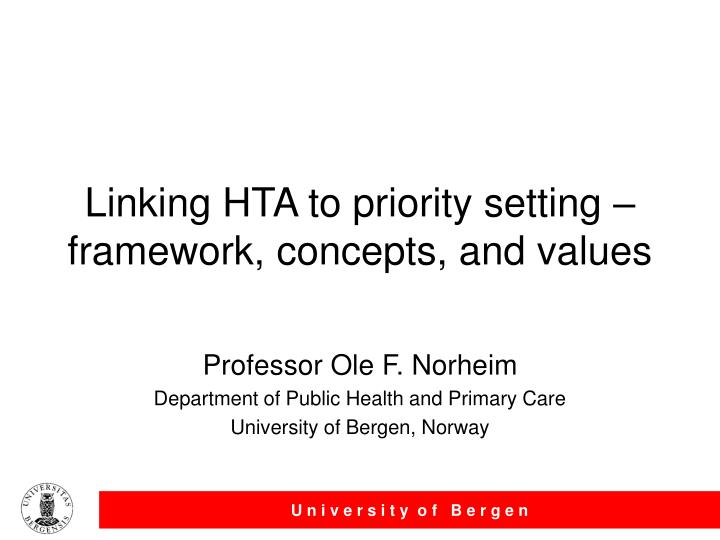 Linking hta to priority setting framework concepts and values