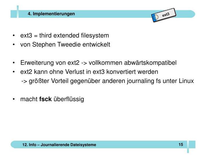 ext3 = third extended filesystem