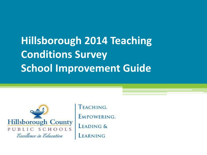 hillsborough 2014 teaching conditions survey school improvement guide n.