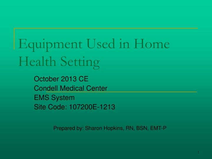 equipment used in home health setting n.