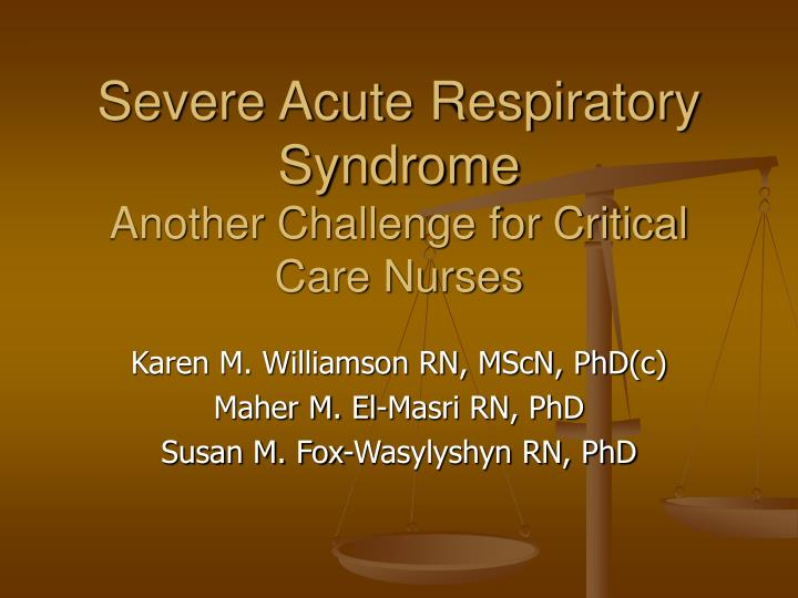 severe acute respiratory syndrome another challenge for critical care nurses n.
