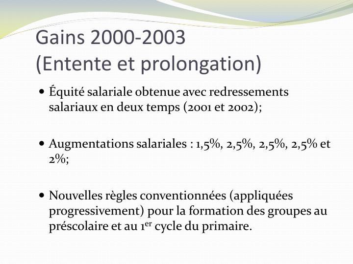 Gains 2000 2003 entente et prolongation1