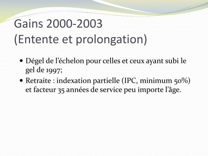 Gains 2000 2003 entente et prolongation2