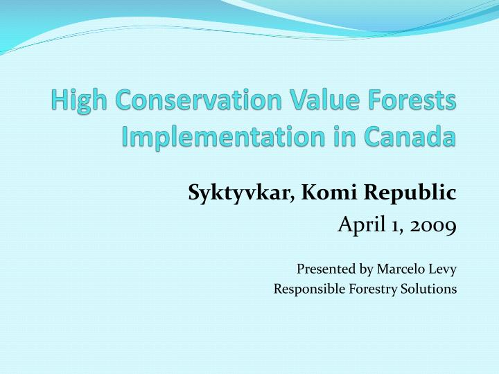 high conservation value forests implementation in canada n.