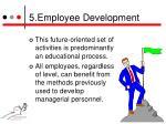 5 employee development