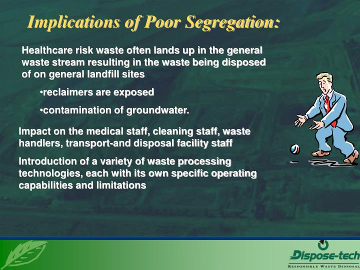 Implications of Poor Segregation: