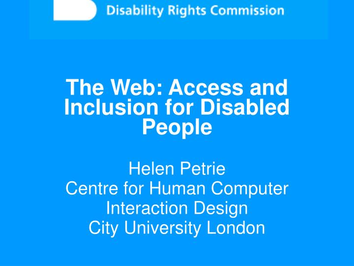 The Web: Access and Inclusion for Disabled People