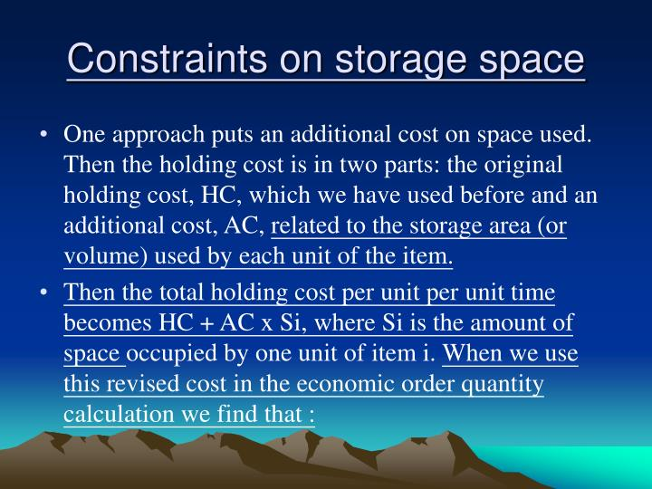 Constraints on storage space
