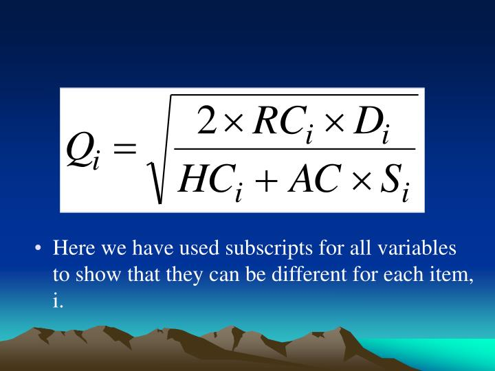Here we have used subscripts for all variables to show that they can be different for each item, i.