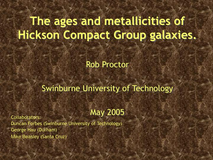 The ages and metallicities of hickson compact group galaxies
