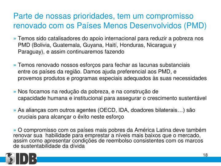 Parte de nossas prioridades, tem um compromisso renovado com os Países Menos Desenvolvidos (PMD)