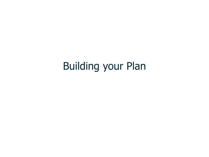 Building your plan