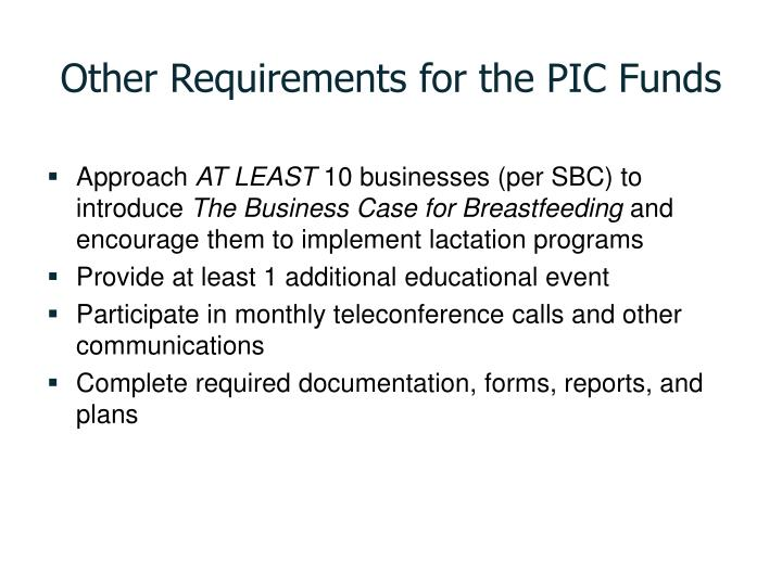 Other Requirements for the PIC Funds
