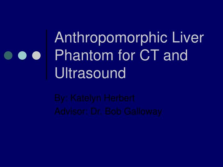 Anthropomorphic liver phantom for ct and ultrasound