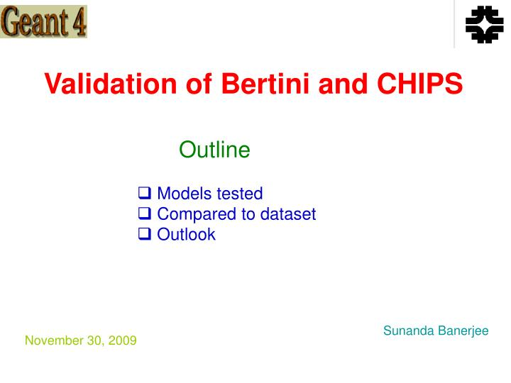 validation of bertini and chips n.