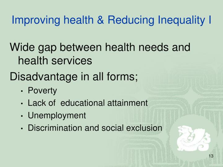 Improving health & Reducing Inequality I