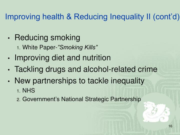 Improving health & Reducing Inequality II (cont'd)