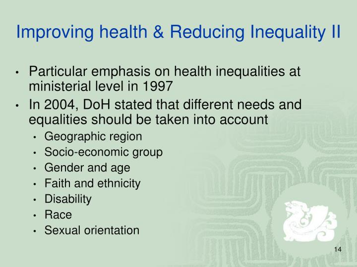 Improving health & Reducing Inequality II