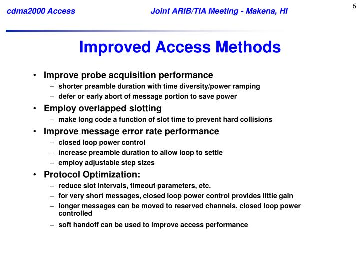 Improved Access Methods