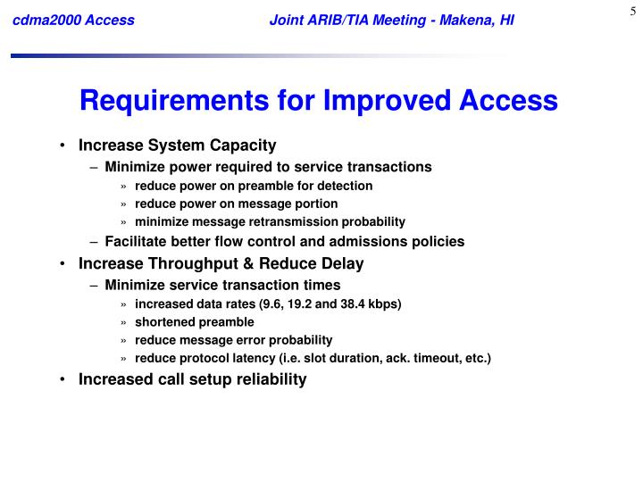 Requirements for Improved Access