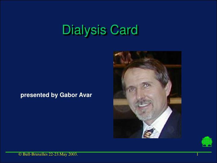 Dialysis card