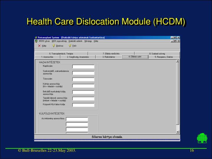 Health Care Dislocation Module (HCDM)