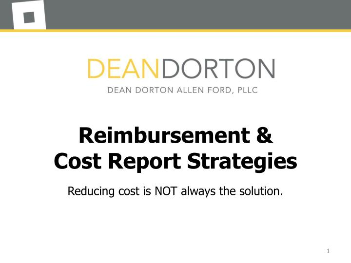 reimbursement cost report strategies reducing cost is not a lways the solution n.