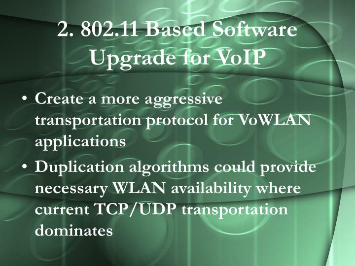 2. 802.11 Based Software Upgrade for VoIP