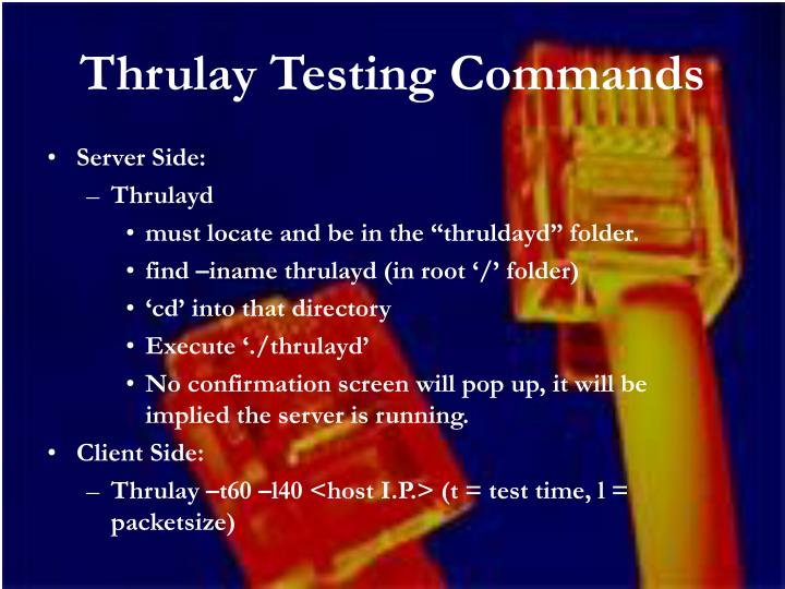 Thrulay Testing Commands